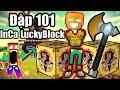 Noob Đập 101+ LuckyBlock Tộc Người Inca Sẽ Ra Sao ? Đập 101+ Inca LuckyBlock