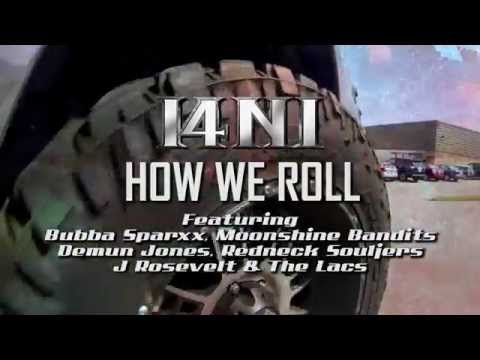 I4NI - How We Roll feat. The Lacs, Moonshine Bandits, Bubba Sparxxx, Demun Jones, J Rosevelt & more!