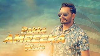 Pakke Amreeka Wale – Prabh Gill Punjabi Video Download New Video HD
