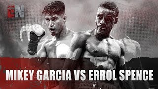 Robert Garcia Reveals Moments From Errol Spence vs Mikey Garcia Fight EsNews Boxing