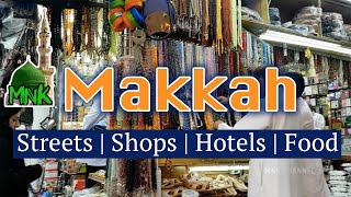 Makkah | Streets | Food | Shopping | Hotels 2019