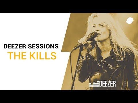 The Kills - Deezer Session