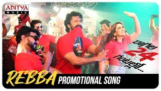 Rebba Promotional Video Song | Raagala 24 Gantallo