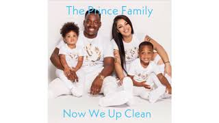 The Prince Family-Now We Up-Clean
