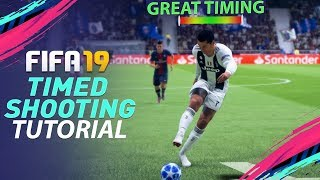 FIFA 19 TIMED SHOOTING TUTORIAL - HOW TO SCORE GOALS EVERYTIME - THE SECRET TIPS & TRICKS