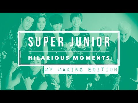 SUPER JUNIOR Hilarious Moments [Part 8] - MV Making Edition