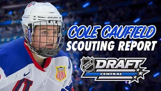 COLE CAUFIELD SCOUTING REPORT - 2019 NHL DRAFT TOP PROSPECT
