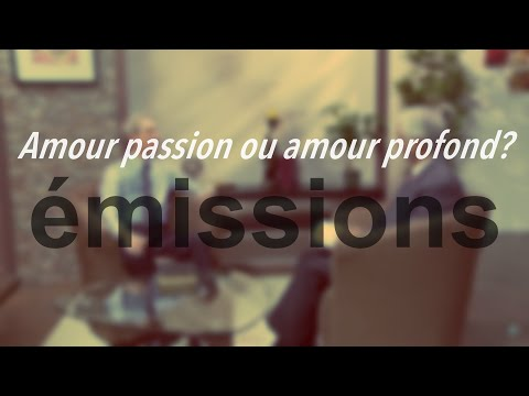 Amour passion ou amour profond