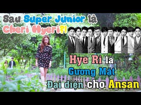 Sau SuperJunior là Cheri Hyeri?! | Hye Ri là Gương Mặt Đại diện cho Ansan