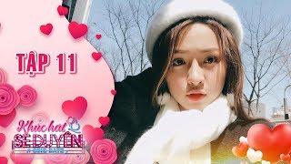 """Khúc hát se duyên   tập 11: Cô nàng trà sữa Ngọc Nguyên - """"tăng động"""" nhưng cũng rất nội tâm"""