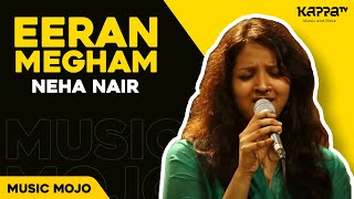 Eeran Megham - Neha Nair - Music Mojo - KappaTV