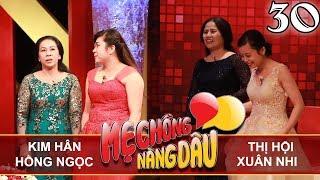 MẸ CHỒNG - NÀNG DÂU | Tập 30 FULL | Kim Hân - Hồng Ngọc | Thị Hội - Xuân Nhi | 071017 👭