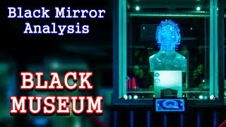 Black Mirror Analysis: Black Museum