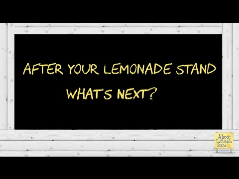 After Your Lemonade Stand, What's Next?