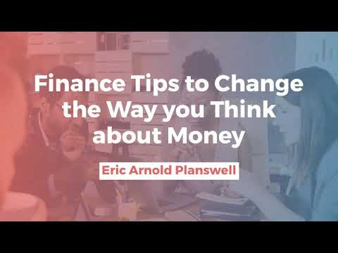 Eric Arnold Planswell - Change the Way you Think about Money