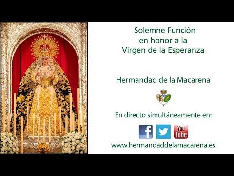 Solemne Función en honor a la Virgen de la Esperanza - Hermandad de la Macarena -