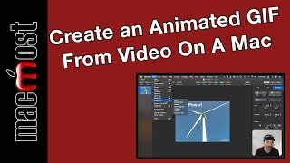 Create an Animated GIF From Video On A Mac (MacMost #1921)
