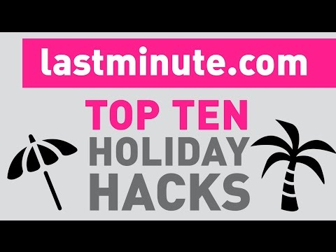 Top Ten Travel and Holiday Hacks - lastminute.com