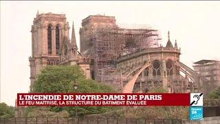 Incendie de Notre-Dame de Paris: la structure du bâtiment en train d'être évaluée