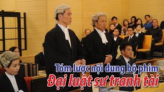 Phim TVB: Tóm lược nội dung bộ phim Đại luật sư tranh tài