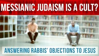Messianic Judaism is a cult?