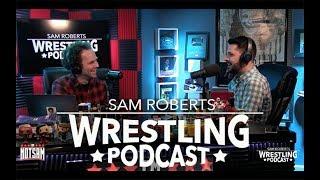 Tom Phillips - Road to WWE, Jericho, New Day, Wrestlemania, etc - Sam Roberts Wrestling Podcast