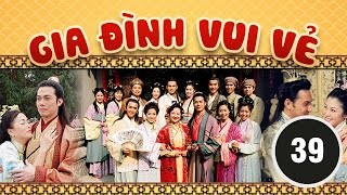 Gia đình vui vẻ 39/164 (tiếng Việt) DV chính: Tiết Gia Yến, Lâm Văn Long; TVB/2001