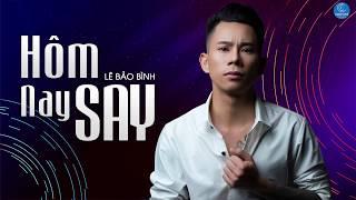 Hôm Nay Say Remix - Lê Bảo Bình