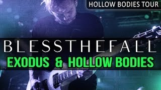"Blessthefall - ""Exodus"" and ""Hollow Bodies"" LIVE! Hollow Bodies Tour"