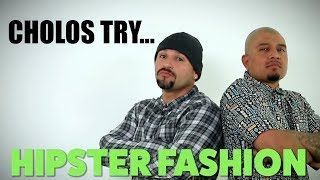 Cholos Try HIPSTER FASHION | mitú