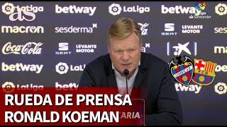 LEVANTE 3 - BARCELONA 3 | Rueda de prensa de Ronald Koeman | Diario As