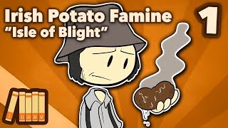 Irish Potato Famine - Isle of Blight - Extra History - #1