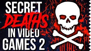 Super Secret Deaths in Video Games 2!