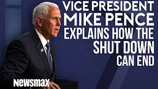 Vice President Mike Pence Explains how the Shut Down and End