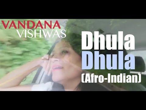 Vandana Vishwas - Dhula Dhula (Afro-Indian)