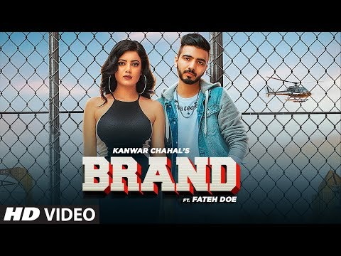 Brand (Full Song) Kanwar Chahal, Fateh Doe - Gold Boy - Nirmaan