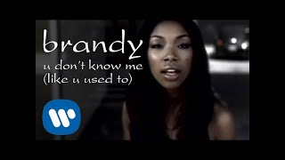 Brandy - U Don't Know Me (Like U Used To) [Official Video]