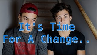 Time For a Change... (Our Story) // Dolan Twins