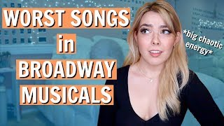 The Worst Songs in Broadway Musicals | *nerdy rant warning*