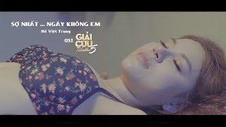 Sợ Nhất Ngày Không Em   OST Giải Cứu Tiểu Thư 5   Hồ Việt Trung