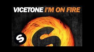 Vicetone - I'm On Fire (OUT NOW)