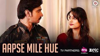 Aapse Mile Hue – Gaurav Bhatt