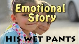 "-Emotional Story about a boy and a girl- ""His wet pants"""