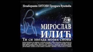 Miroslav Ilic - Ti si zvezda mojih snova - (Audio 2016) HD