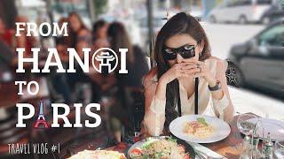 HUYỀN MY TV | FROM HANOI TO PARIS | TRAVEL VLOG #1