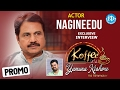 Nagineedu exclusive interview @ Koffee with Yamuna Kishore..
