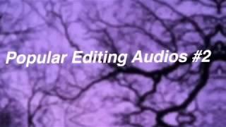 Popular Editing Audios #2