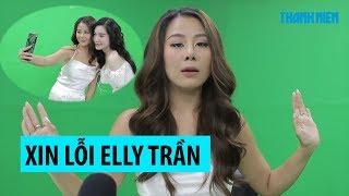 Nam Thư nhận sai khi nghĩ Elly Trần 'bộ ngực tỉ lệ nghịch với bộ não'