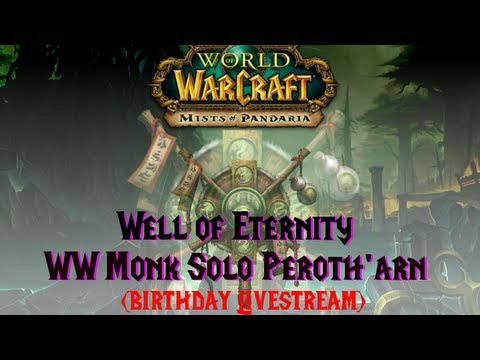 Well of Eternity - WW Monk Solo Peroth'arn (Birthday Livestream)
