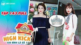 Gia đình là số 1 sitcom | Tập 143 full: Diệu Hiền và Kim Chi sứt mẻ tình bạn vì cuộc thi sắc đẹp